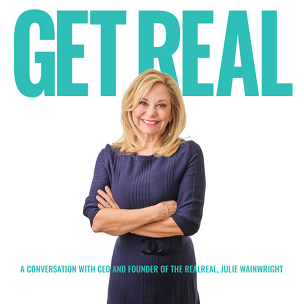 picutre of julie wainwright with the words: Get Real A Conversation with CEO and Founder of The RealReal, Julie Wainwright