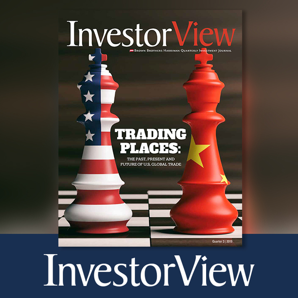 InvestorView Q3 2019 - Trading Places: The Past, Present and Future of U.S. Global Trade